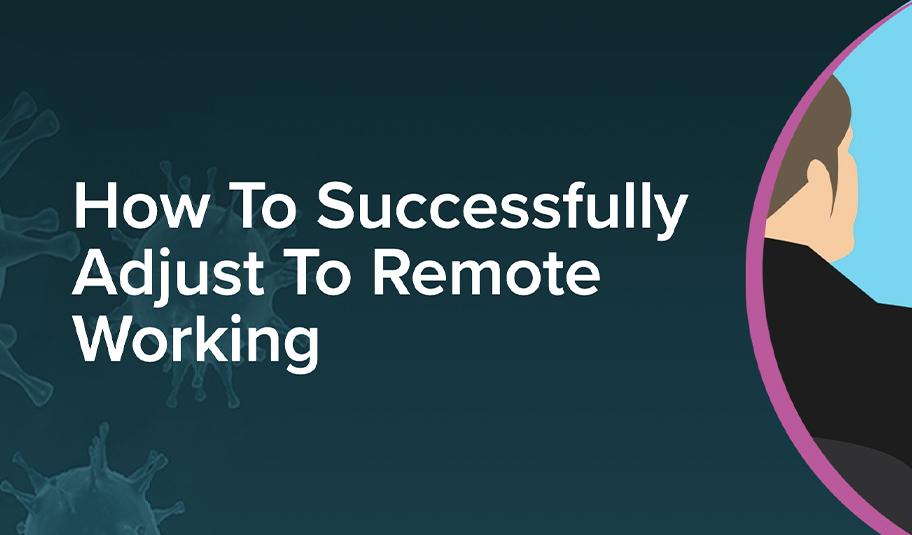 Adjusting to Remote Working